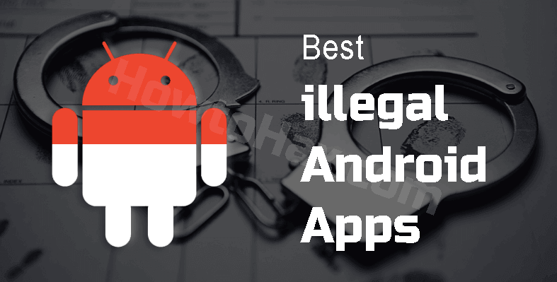 Top 5 Fascinating Illegal Apps