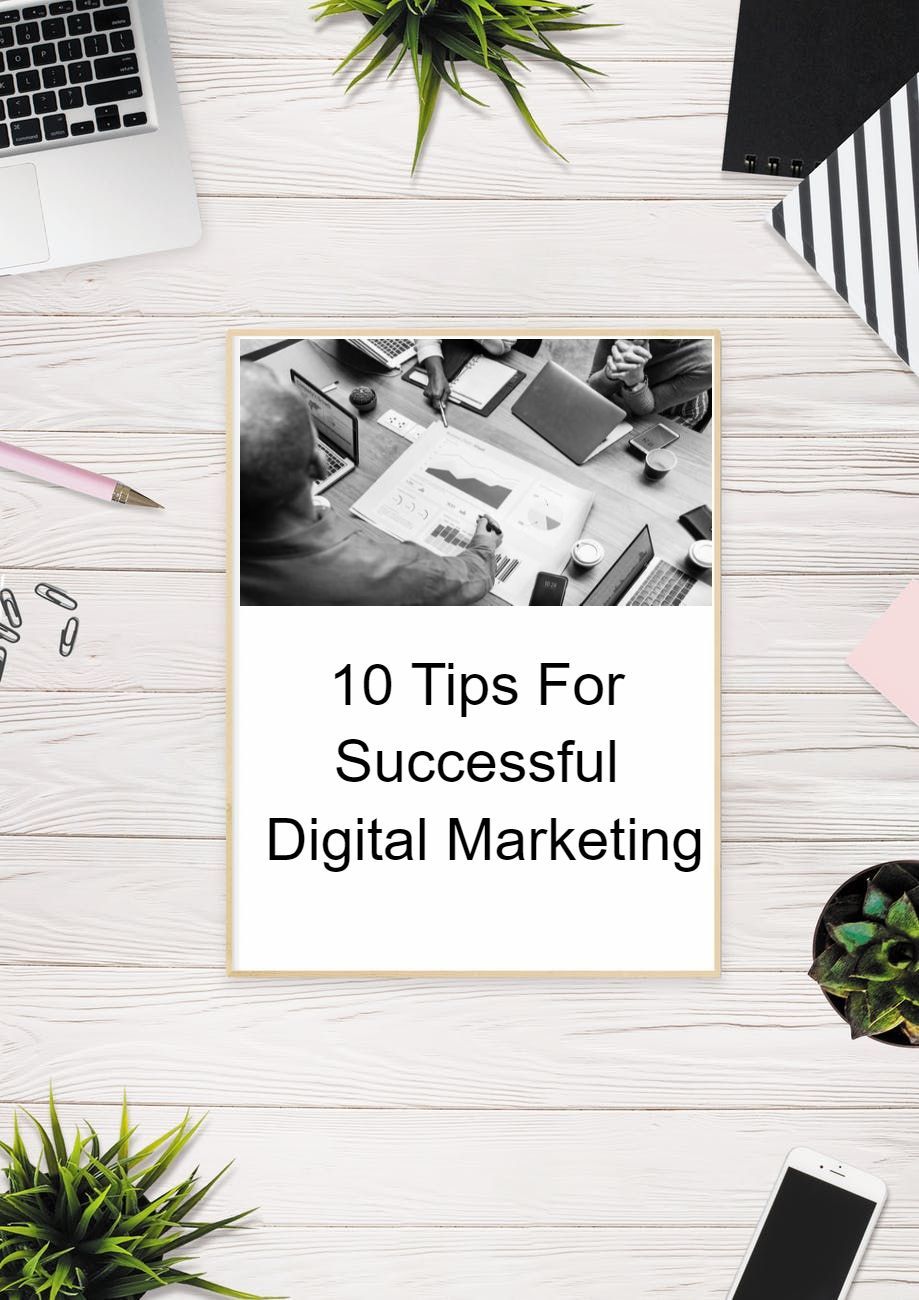 10 tips digital marketing successful