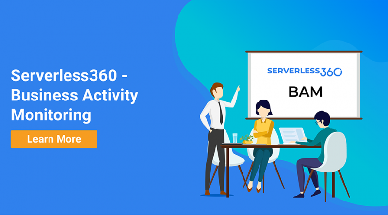 Business Activity Monitoring (BAM) In Serverless360