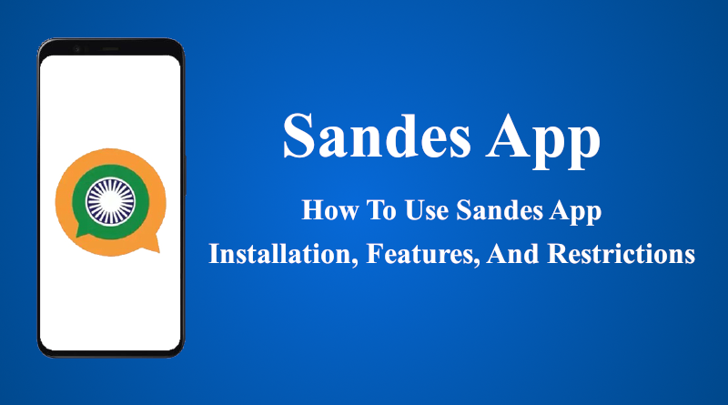How To Use Sandes App Installation Features & Restrictions